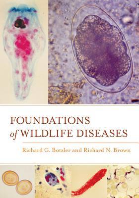 Foundations of Wildlife Diseases By Botzler, Richard G./ Brown, Richard N.