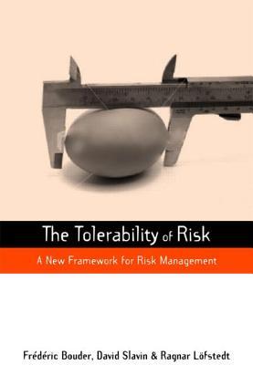 The Tolerability of Risk By Bouder, Frederic (EDT)/ Slavin, David (EDT)/ Lofstedt, Ragnar E. (EDT)